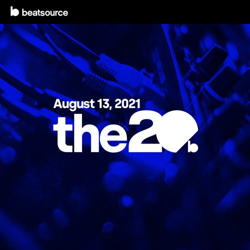The 20 - August 13, 2021 playlist