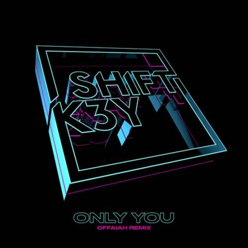 Only You (OFFAIAH Remix)