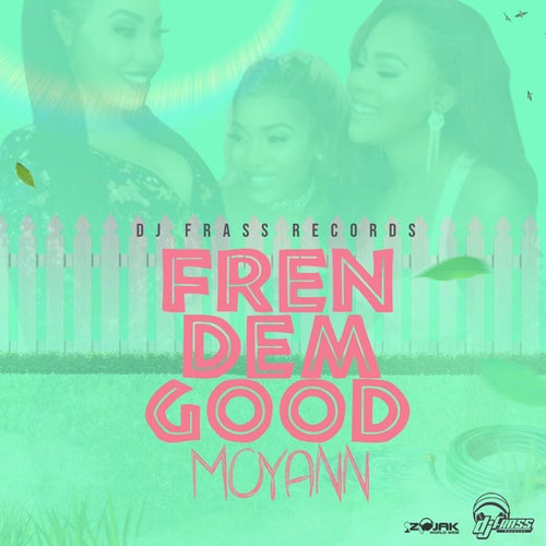 Fren Dem Good - Single