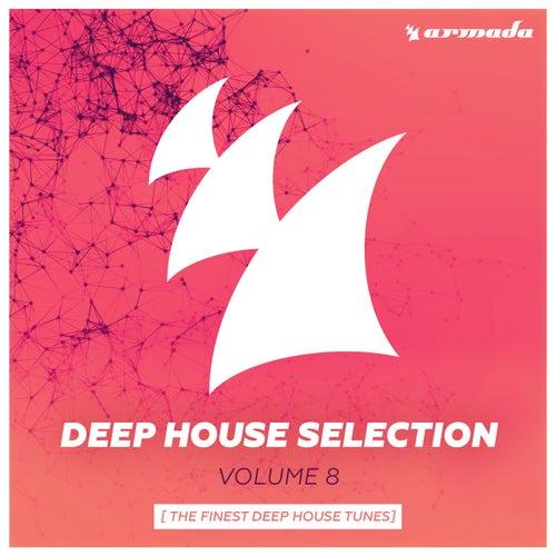 Armada Deep House Selection, Vol. 8 (The Finest Deep House Tunes)