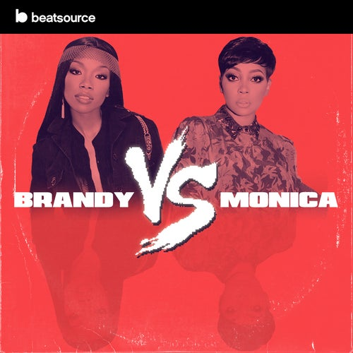 Brandy vs Monica playlist