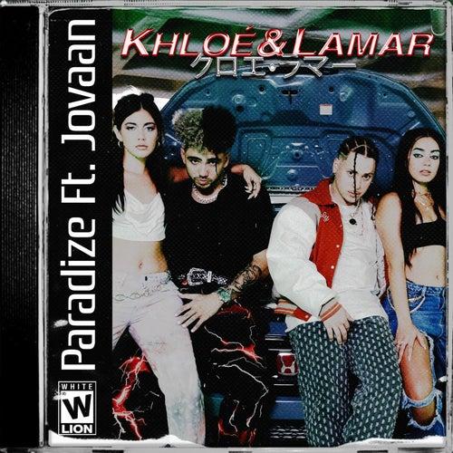 KHLOÉ & LAMAR (feat. Jovaan)