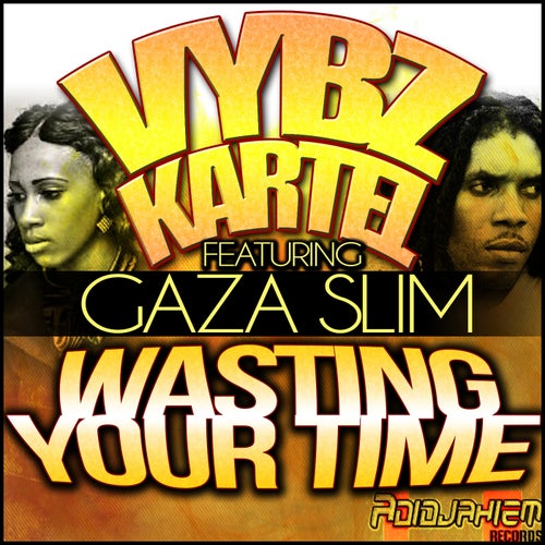 Wasting Your Time (feat. Gaza Slim) - Single
