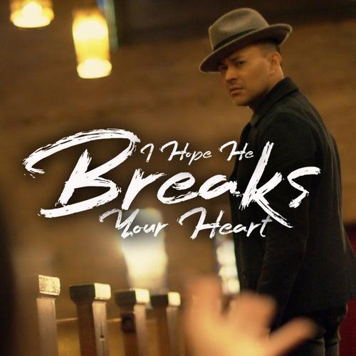 I Hope He Breaks Your Heart