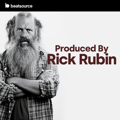Produced by Rick Rubin playlist