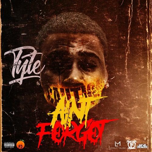 Aint Forgot