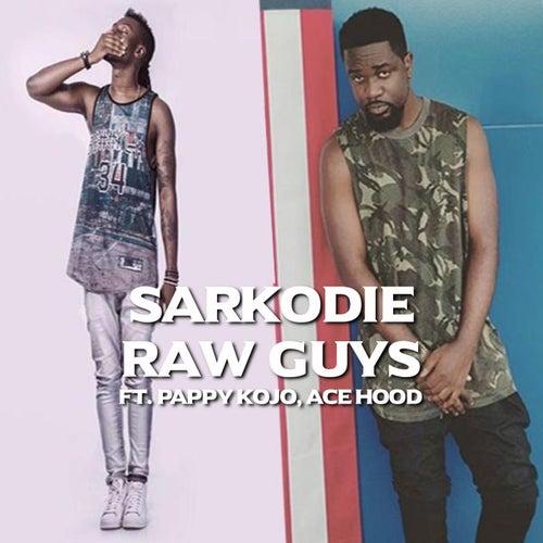 Raw Guys (feat. Pappy Kojo, Ace Hood)
