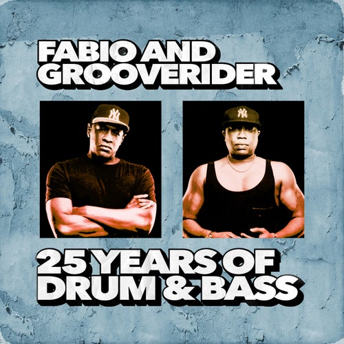 Fabio & Grooverider: 25 Years of Drum & Bass