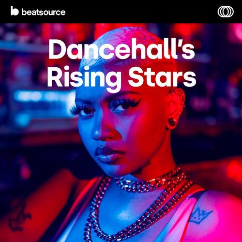 Dancehall's Rising Stars playlist
