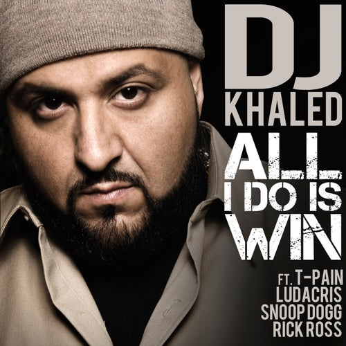 All I Do Is Win (feat. T-Pain, Ludacris, Snoop Dogg & Rick Ross) feat. Snoop Dogg feat. T-Pain feat. Ludacris feat. Rick Ross