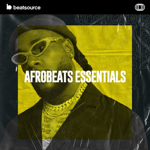 Afrobeats Essentials playlist