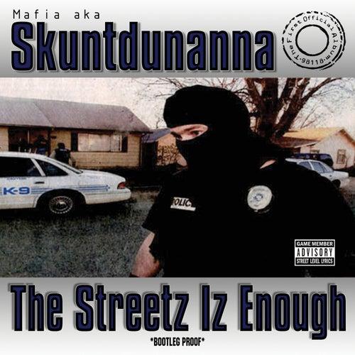 The Streetz Iz Enough