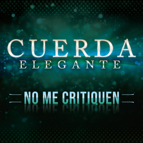No Me Critiquen