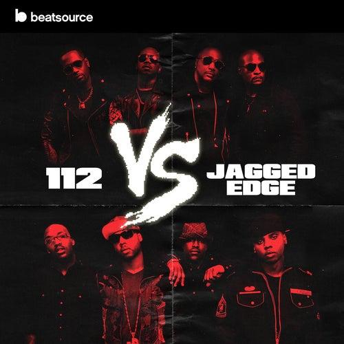 112 vs Jagged Edge playlist