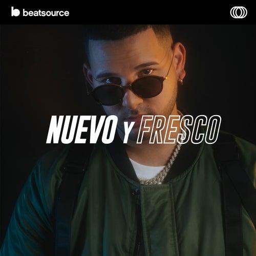 Nuevo Y Fresco playlist