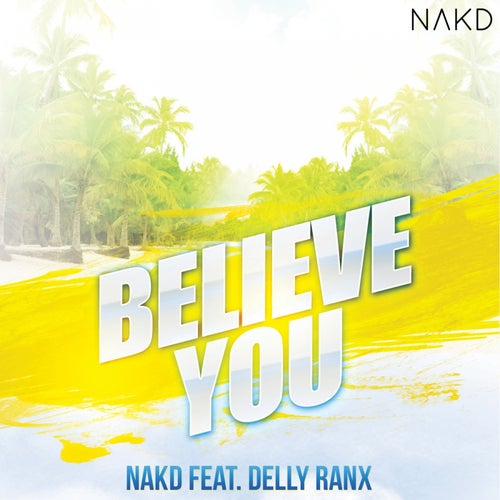 Believe You (feat. Delly Ranx)