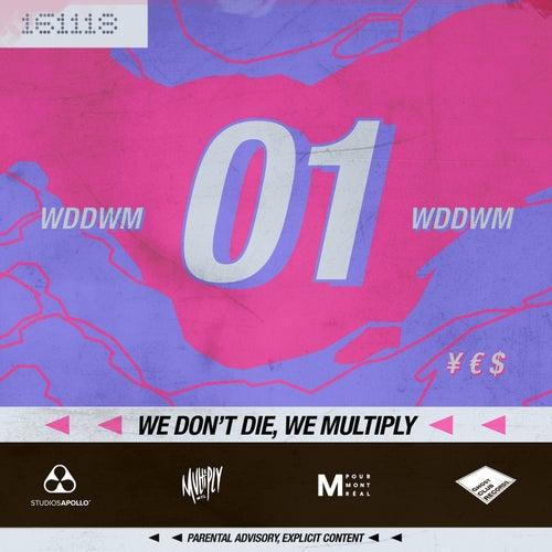 We Don't Die We Multiply (WDDWM)