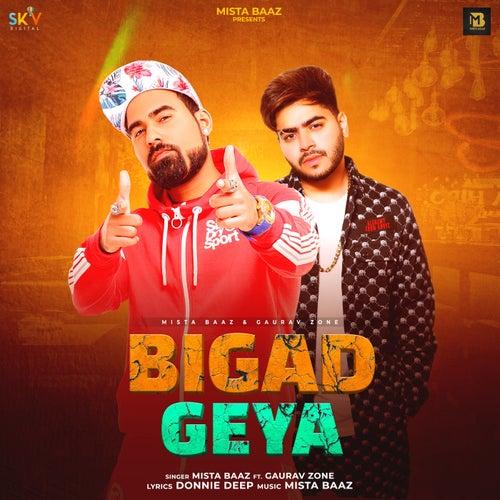 Bigad Geya (feat. Gaurav Zone)
