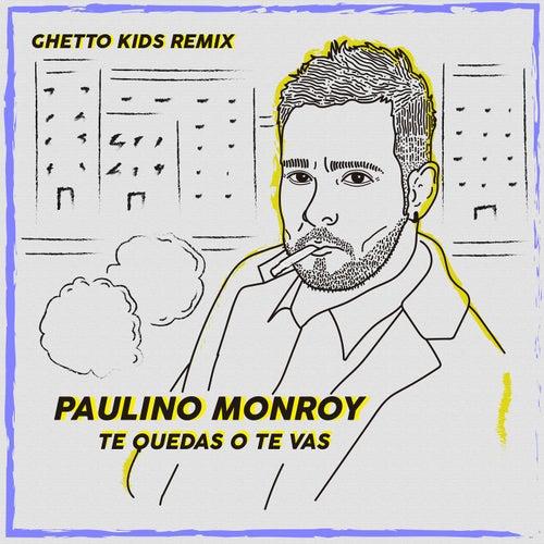 Te Quedas o Te Vas (feat. Ghetto Kids)