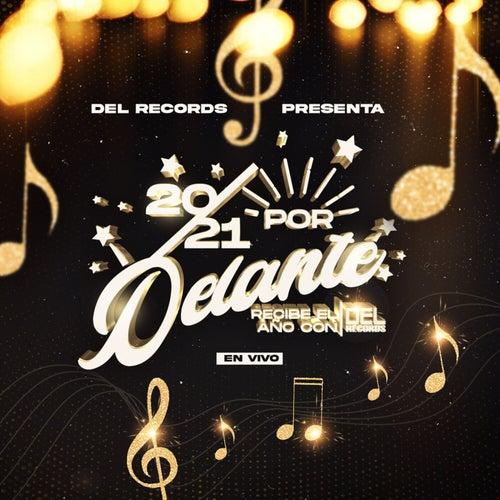 Del Records Presenta: 2021 Por Delante (En Vivo)