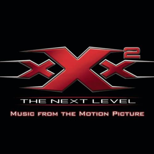 XXX2: The Next Level Music From The Motion Picture