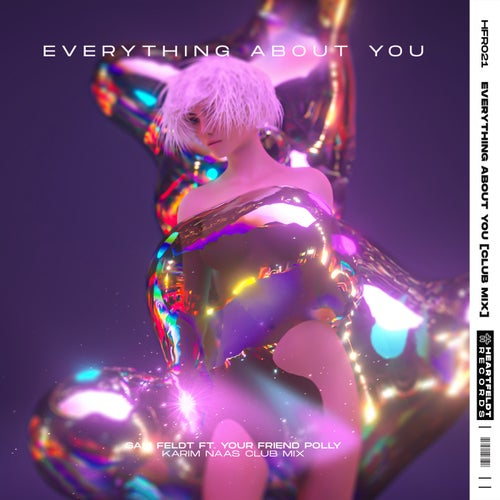 Everything About You (feat. your friend polly) [Karim Naas Club Mix]
