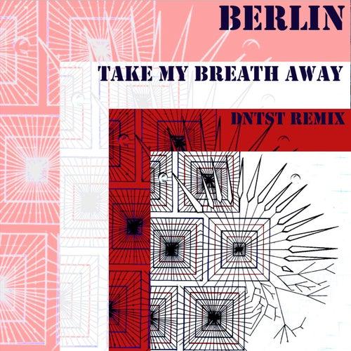Take My Breath Away (Dntst Remix)