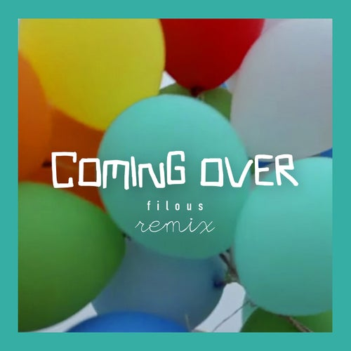 Coming Over - filous Remix