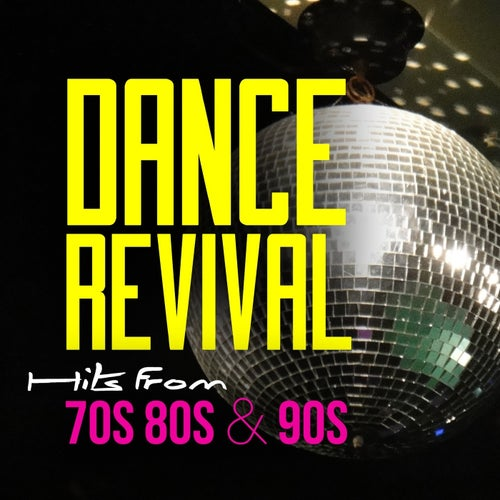 Dance Revival - Hits from 70S 80S & 90S