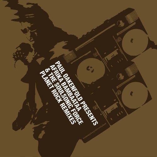 Planet Rock Remixes (Paul Oakenfold Presents Afrika Bambaataa & The Soulsonic Force)