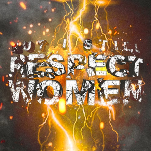 But I Still Respect Women