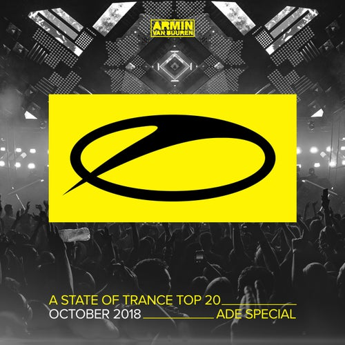A State Of Trance Top 20 - October 2018 (Selected by Armin van Buuren) [ADE Special]