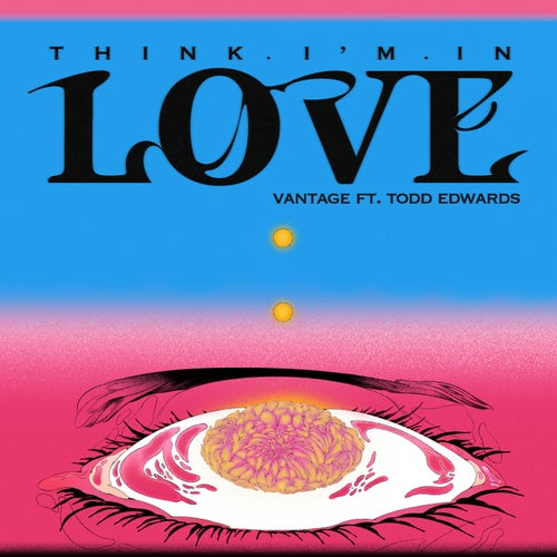 Think I'm In Love (feat. Todd Edwards)