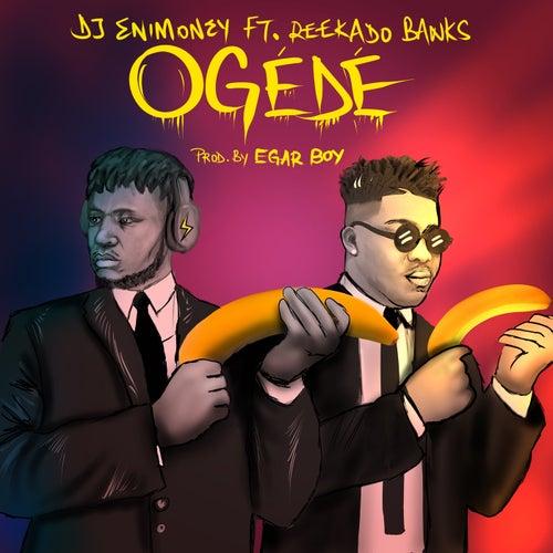 Ogede (feat. Reekado Banks)