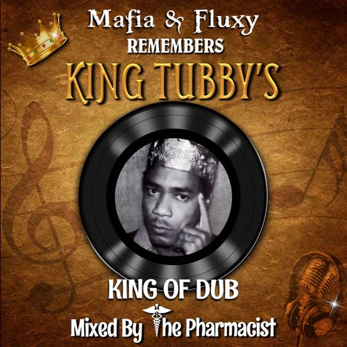 Mafia & Fluxy Remembers King Tubby's