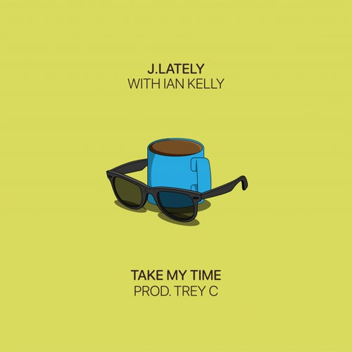 Take My Time (feat. Ian Kelly)