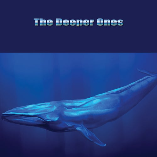 The Deeper Ones