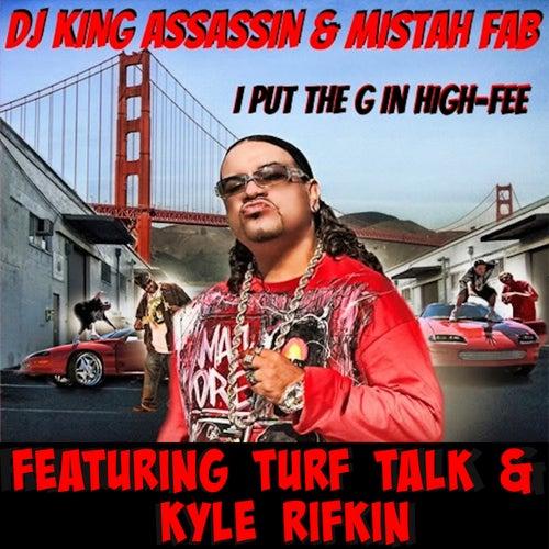 "I Put The ""G"" In High-Fee (feat. Mistah Fab, Turf Talk & Kyle Rifkin)"