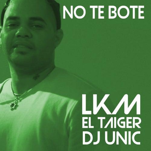 No Te Bote (DJ Unic Remix)