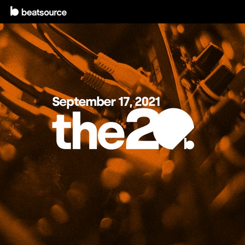 The 20 - September 17, 2021 playlist