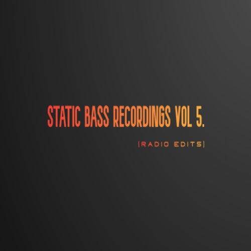 Static Bass Recordings (Radio Edits) Vol 5