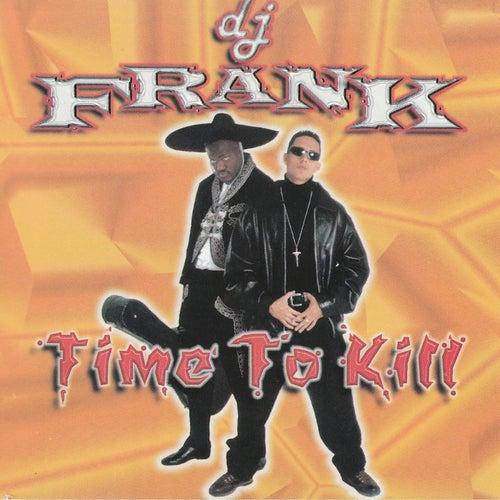 DJ Frank Time To Kill