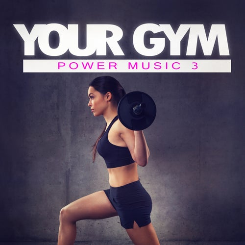 Your Gym - Power Music, Vol. 3