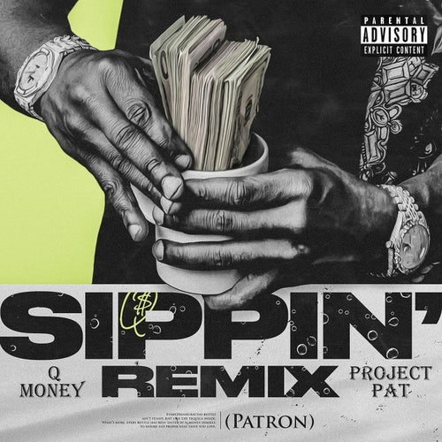 Sippin' (Patron) [feat. Project Pat]