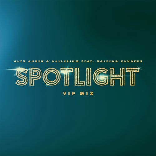 Spotlight (feat. Kaleena Zanders) [VIP Mix]