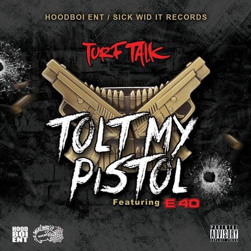 Tolt My Pistol (feat. E-40)
