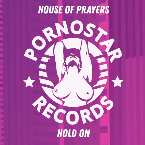 House Of Prayers - Hold On