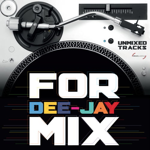 For Dee-Jay Mix