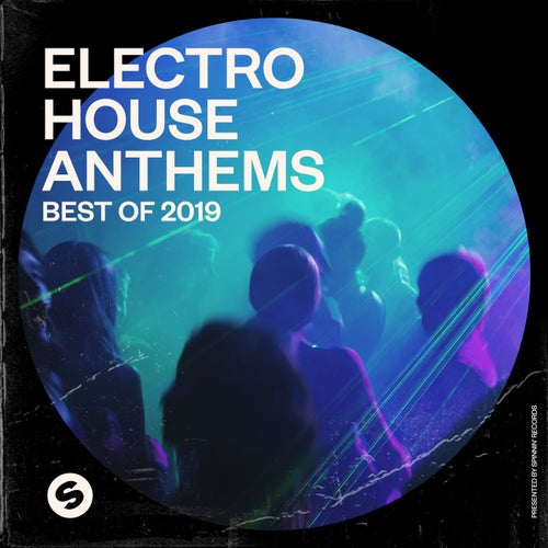 Electro House Anthems: Best of 2019