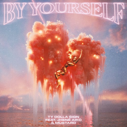 By Yourself (feat. Jhené Aiko & Mustard)